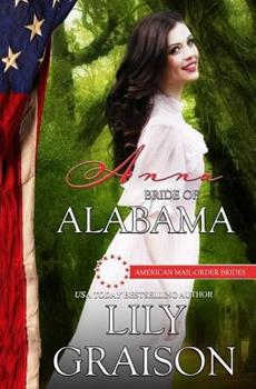 Anna: Bride of Alabama - Book #22 of the American Mail-Order Brides