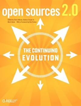 Open Sources 2.0: The Continuing Evolution 0596008023 Book Cover