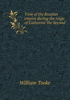 Paperback View of the Russian Empire During the Reign of Catharine the Second Book