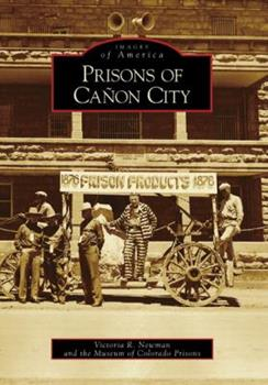 Prisons of Canon City - Book  of the Images of America: Colorado