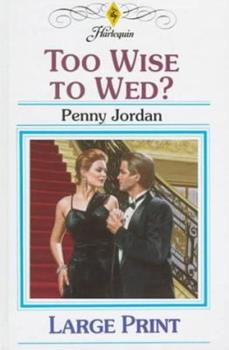 Too Wise to Wed? - Book #3 of the Bride's Bouquet