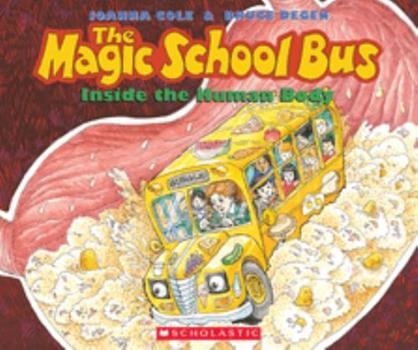 Inside the Human Body - Book #3 of the Magic School Bus
