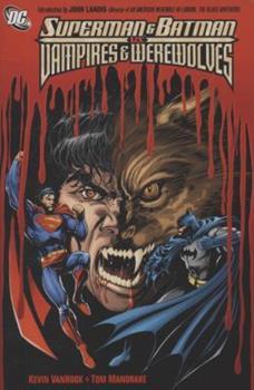 Superman and Batman Vs. Vampires and Werewolves (Superman (Graphic Novels)) - Book #162 of the Modern Batman