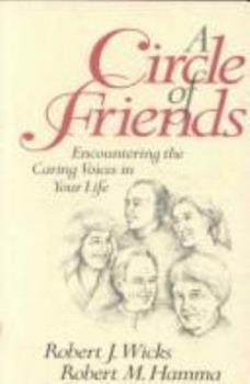 Circle of Friends: Caring Voices in Your Life 0877935742 Book Cover