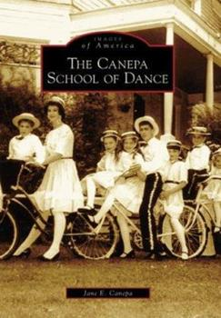 The Canepa School of Dance - Book  of the Images of America: Wisconsin