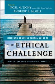 Paperback The Ethical Challenge: How to Lead with Unyielding Integrity Book