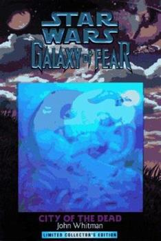 City of the Dead (Star Wars: Galaxy of Fear, Book 2) - Book  of the Star Wars Legends
