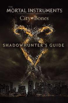 Shadowhunter's Guide: City of Bones - Book  of the Shadowhunter Chronicles