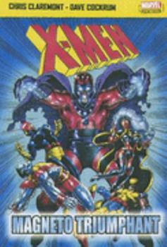 The Uncanny X-Men: Magneto Triumphant - Book  of the Uncanny X-Men 1963-2011