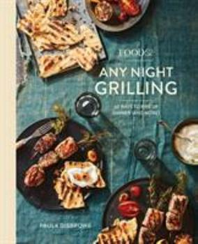 Food52 Any Night Grilling: 60 Ways to Fire Up Dinner (and More) [a Cookbook] 1524758965 Book Cover
