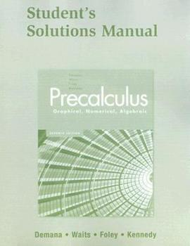 Precalculus: Graphical, Numerical, Algebraic Student Solutions Manual 0321369947 Book Cover