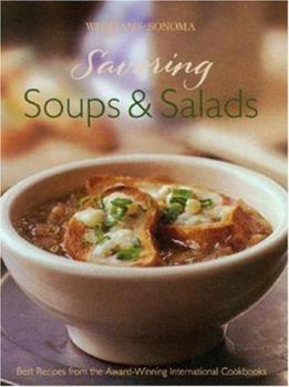 Savoring Soups & Salads: Best Recipes from the Award-Winning International Cookbooks (Savoring ...) 0848731271 Book Cover