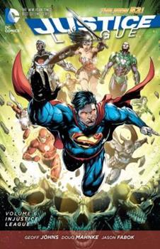 Justice League, Volume 6: Injustice League - Book #6 of the Justice League 2011