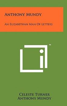 Hardcover Anthony Mundy : An Elizabethan Man of Letters Book