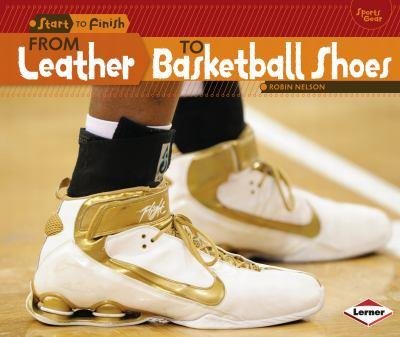From Leather to Basketball Shoes - Book  of the Start to Finish, Second Series