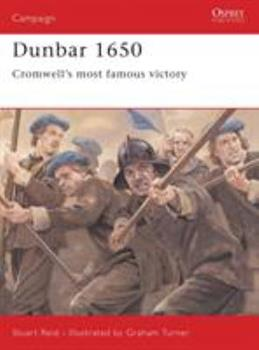 Dunbar 1650: Cromwell's most famous victory (Campaign) - Book #142 of the Osprey Campaign