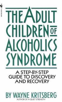 Paperback Adult Children of Alcoholics Syndrome: A Step by Step Guide to Discovery and Recovery Book