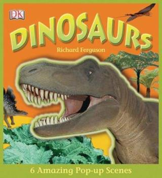 DK Dinosaurs: 6 Amazing Pop-Up Scenes 0756629942 Book Cover