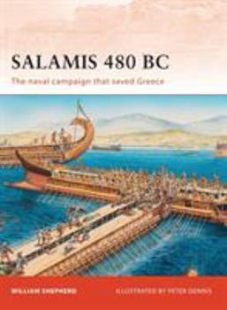 Salamis 480 BC: The naval campaign that saved Greece - Book #222 of the Osprey Campaign