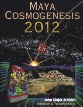 Paperback Maya Cosmogenesis 2012: The True Meaning of the Maya Calender End-Date Book