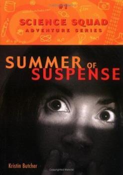 Summer of Suspense (Science Squad Adventure Series) 1552853624 Book Cover