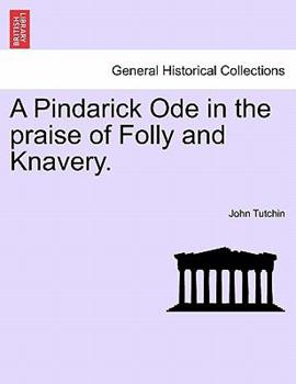 Paperback A Pindarick Ode in the Praise of Folly and Knavery. Book