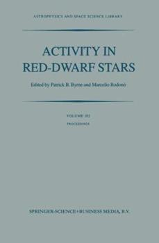 Paperback Activity in Red-Dwarf Stars: Proceedings of the 71st Colloquium of the International Astronomical Union Held in Catania, Italy, August 10-13, 1982 Book