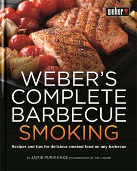 Weber's Guide to Barbecue Smoking. Jamie Purviance 060062613X Book Cover