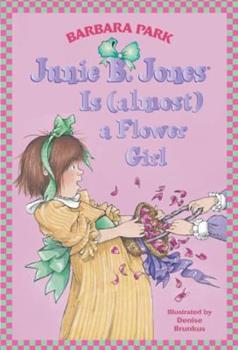 Junie B. Jones Is (Almost) a Flower Girl - Book #13 of the Junie B. Jones
