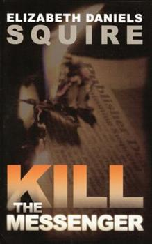Kill the Messenger 0312924364 Book Cover