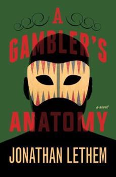 A Gambler's Anatomy: A Novel 1101873671 Book Cover