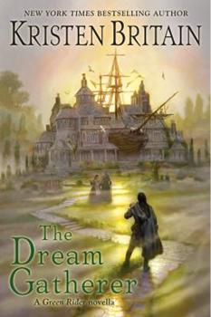 The Dream Gatherer - Book #6.5 of the Green Rider