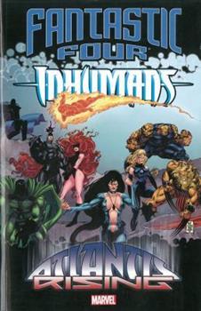Fantastic Four/Inhumans: Atlantis Rising - Book #4 of the Inhumans in Chronological Order