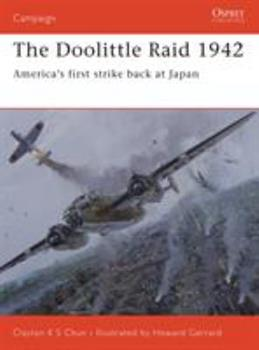 The Doolittle Raid 1942: America's first strike back at Japan (Campaign) - Book #156 of the Osprey Campaign