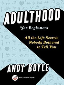 Paperback Adulthood for Beginners: All the Life Secrets Nobody Bothered to Tell You Book
