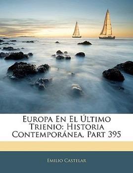 Paperback Europa en el ?ltimo Trienio : Historia Contempor?nea, Part 395 Book