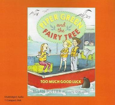 Too Much Good Luck - Book #2 of the Piper Green and the Fairy Tree