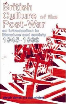 Paperback British Culture of the Post-War: An Introduction to Literature and Society 1945-1999 Book