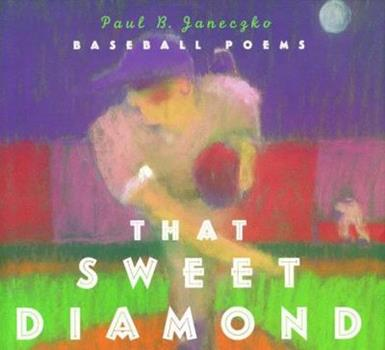 That Sweet Diamond Baseball Poems 068980735X Book Cover