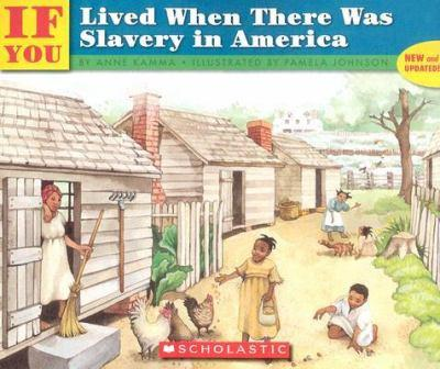 . . . If You Lived When There Was Slavery in America - Book  of the ...If You