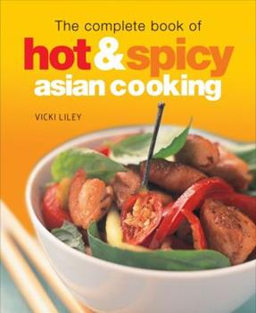 The Complete Book of Hot & Spicy Asian Cooking 079465035X Book Cover