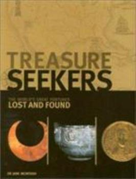 Treasure Seekers: The World's Great Fortunes Lost and Found 1842220640 Book Cover