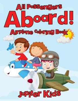 Paperback All Passengers Aboard! Airplane Coloring Book