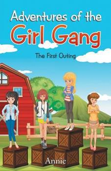 Adventures of the Girl Gang: The First Outing 1482873079 Book Cover