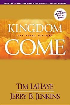 Kingdom Come: The Final Victory - Book #13 of the Left Behind