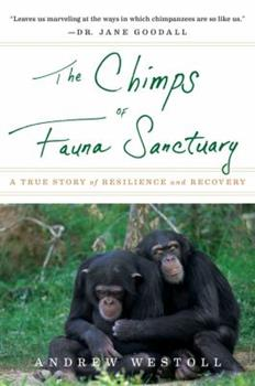 The Chimps of Fauna Sanctuary: A Canadian Story of Resilience and Recovery 0547737386 Book Cover