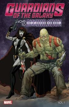 Guardians of the Galaxy: Road to Annihilation Vol. 1 - Book #1 of the Guardians of the Galaxy: Road to Annihilation