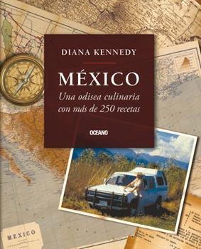 México: Una odisea culinaria con más de 250 recetas 6077351253 Book Cover
