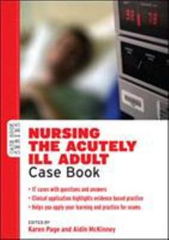 Nursing the Acutely Ill Adult Case Book 0335243096 Book Cover