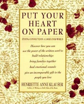 Put Your Heart on Paper: Staying Connected In A Loose-Ends World 055337446X Book Cover